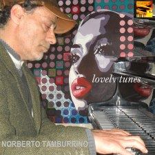 Lovely Tunes, jazz album by Norberto Tamburrino
